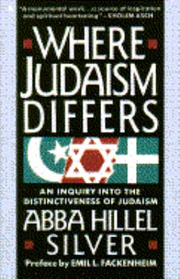 Where Judaism Differs: An Inquiry Into the Distinctiveness of Judaism