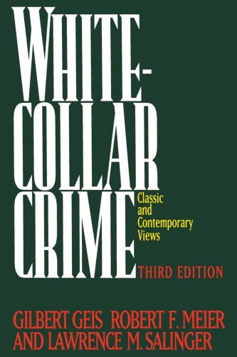 White-Collar Crime: Classic and Contemporary Views
