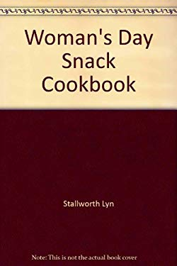 Woman's Day Snack Cookbook