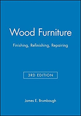 Wood Furniture: Finishing, Refinishing, Repairing 9780025178717