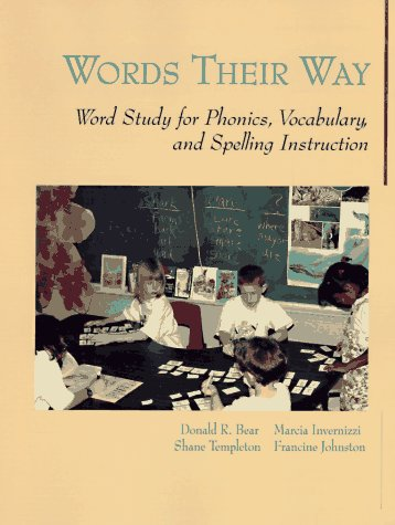 Words Their Way: Word Study for Phonics, Vocabulary, and Spelling