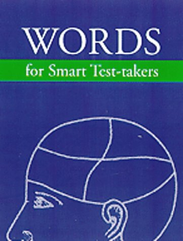 Words for Smart Test-Takers: SAT-ACT-GRE-GMAT