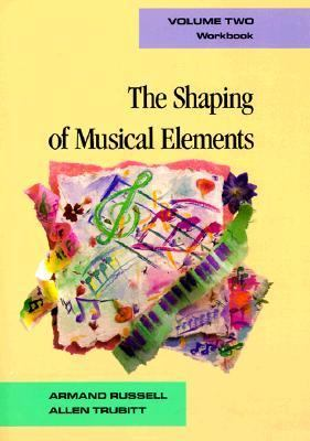 Workbook for the Shaping of Musical Elements, Volume II