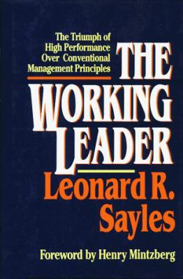 Working Leader: The Triumph of High Performance Over Conventional Management Principles