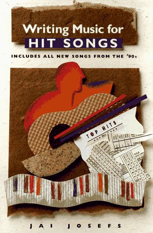 Writing Music for Hit Songs: Including Songs from the '90s