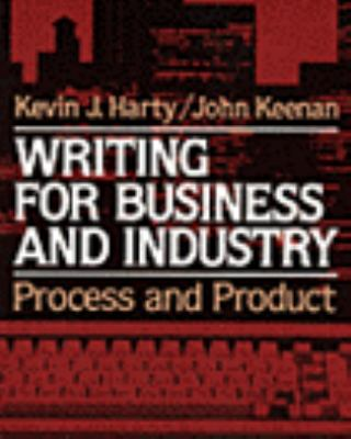 Writing for Business and Industry: Process and Product