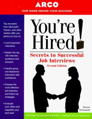 You're Hired!: Secrets to Successful Job Interviews