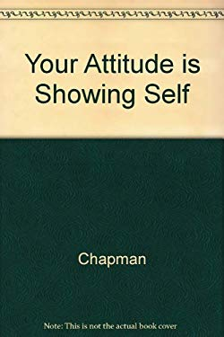 Your Attitude is Showing: A Primer of Human Relations - Self Paced Guide
