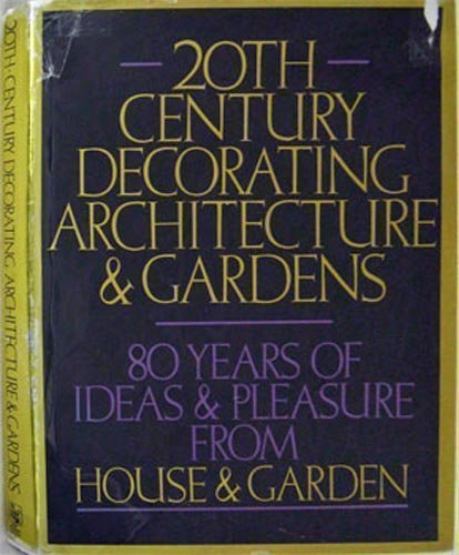 20th Century Decorating, Architecture & Gardens