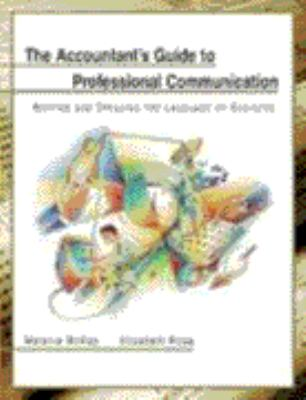 Accountants Guide to Professional Communication: Writing and Speaking the Language of Business