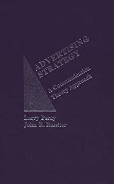 Advertising Strategy: A Communication Theory Approach