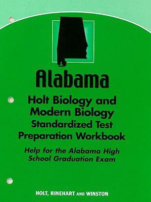 Alabama Holt Biology and Modern Biology Standardized Test Preparation Workbook: Help for the Alabama High School Graduation Exam