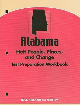 Alabama Holt People, Places, and Change Test Preparation Workbook