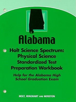 Alabama Holt Science Spectrum: Physical Science Standardized Test Preparation Workbook: Help for the Alabama High School Graduation Exam