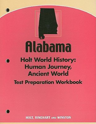 Alabama Holt World History: The Human Journey, Ancient World Test Preparation Workbook