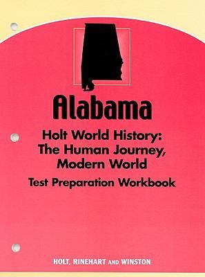 Alabama Holt World History Test Preparation Workbook: The Human Journey, Modern World