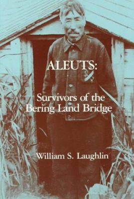 Aleuts: Survivors of the Bering Land Bridge