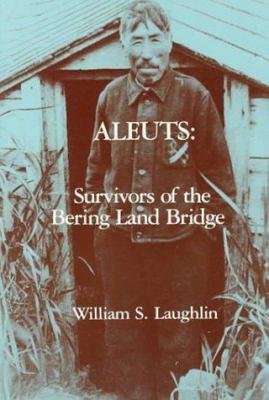 Aleuts: Survivors of the Bering Land Bridge