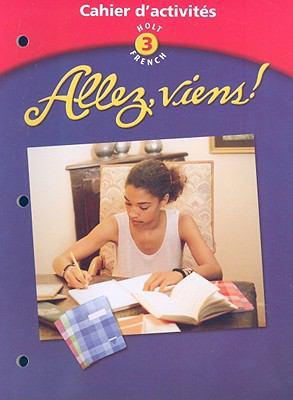 Allez, Viens! Cahier D'Activites: Holt French, Level 3