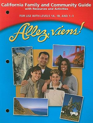 Allez, Viens! California Family and Community Guide with Resources and Activities: For Use with Levels 1A, 1B, and 1-3