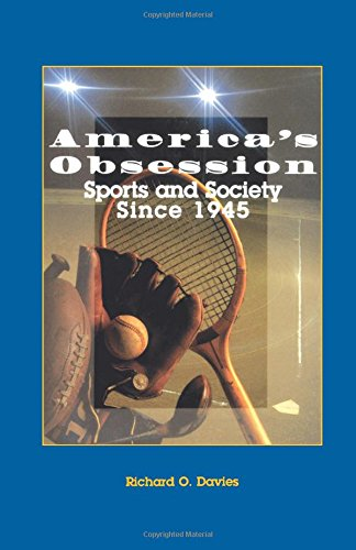 America's Obsession: Sports and Society Since 1945