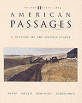 American Passages: A History of the American People, Volume 2 1863 to Present