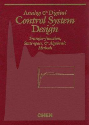 Analog and Digital Control System Design: Transfer-Function, State-Space, and Algebraic Methods