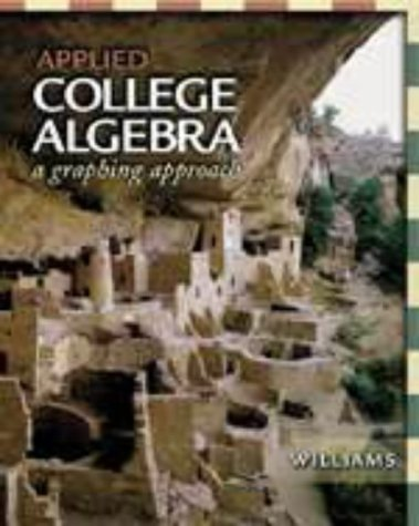 Applied College Algebra: A Graphing Approach [With CDROM]