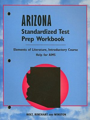 Arizona Elements of Literature Standardized Test Prep Workbook, Introductory Course: Help for AIMS
