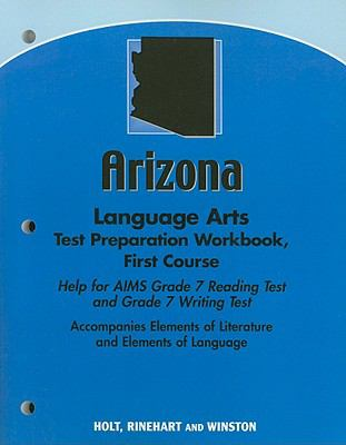 Arizona Language Arts Test Preparation Workbook, First Course: Help for AIMS Grade 7 Reading Test and Grade 7 Writing Test