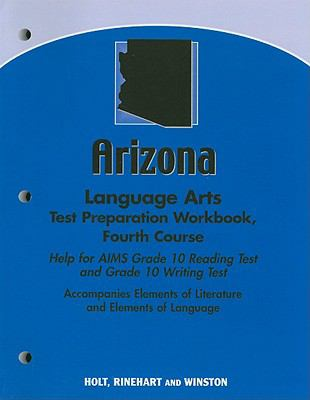 Arizona Language Arts Test Preparation Workbook, Fourth Course: Help for AIMS Grade 10 Reading Test and Grade 10 Writing Test