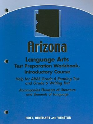Arizona Language Arts Test Preparation Workbook, Introductory Course: Help for AIMS Grade 6 Reading Test and Grade 6 Writing Test