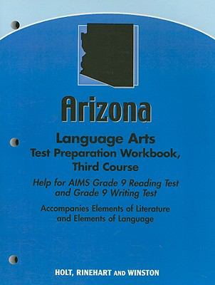 Arizona Language Arts Test Preparation Workbook, Third Course: Help for AIMS Grade 9 Reading Test and Grade 9 Writing Test