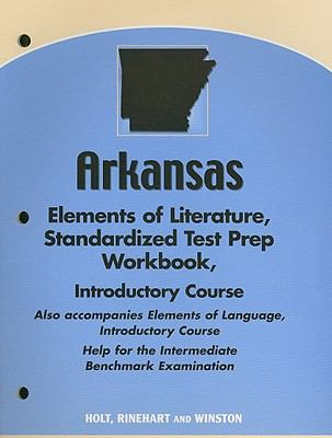 Arkansas Elements of Literature Standardized Test Prep Workbook, Introductory Course: Help for the Intermediate Benchmark Examination