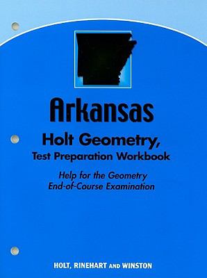 Arkansas Holt Geometry, Test Preparation Workbook: Help for the Geometry End-Of-Course Examination