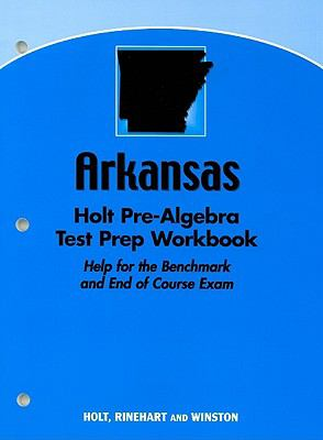 Arkansas Holt Pre-Algebra Test Prep Workbook: Help for the Benchmark and End of Course Exam