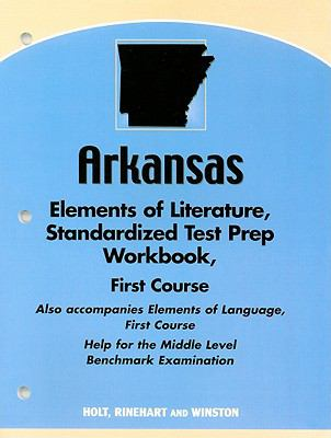 Arkansas Strandardized Test Prep Workbook, First Course: Also Accompanies Elements of Language, First Course