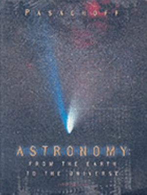 Astronomy: From the Earth to the Universe with 1999 Updates