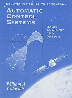 Automatic Control Systems Solutions Manual: Basic Analysis and Design