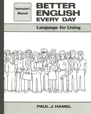 Better English Every Day Instructor's Manual: Language for Living