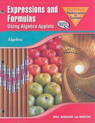 Brittanica Mathematics in Context: Expressions and Formulas Using Algebra Applets
