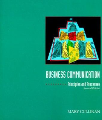 Business Communication: Principles and Processes