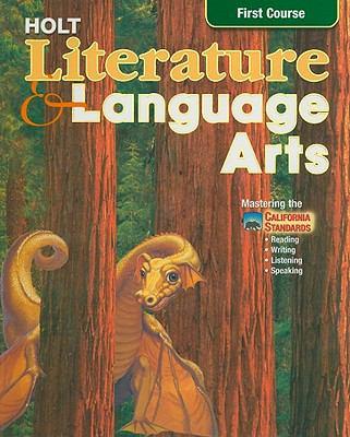 California Holt Literature & Language Arts, First Course