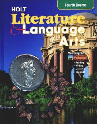 California Holt Literature & Language Arts, Fourth Course
