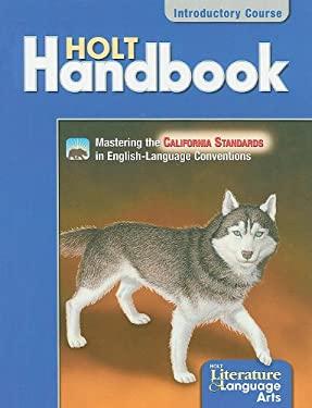 California Holt Literature & Language Arts: Holt Handbook: Grammar, Usage, Mechanics, Sentences