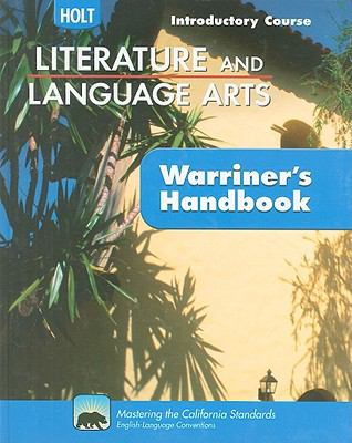 California Holt Literature and Language Arts: Warriner's Handbook, Introductory Course: Grammar, Usage, Mechanics, Sentences