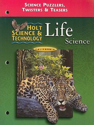 California Holt Science & Technology: Life Science Science Puzzlers, Twisters & Teasers