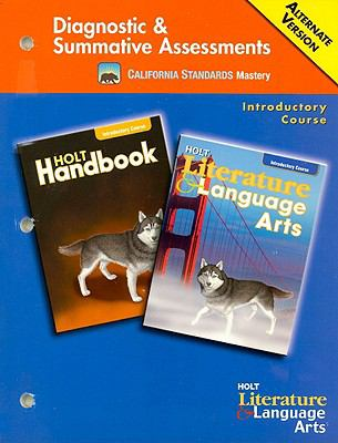 California Standards Mastery Diagnostic & Summative Assessments, Introductory Course Alternate Version: Holt Literature & Language Arts