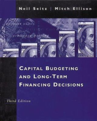 Capital Budget and Long-Term Financing Decisions