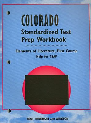 Colorado Elements of Literature Standardized Test Prep Workbook, First Course: Help for CSAP